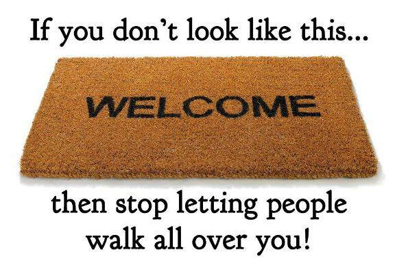 635777104344727175-439075442_Stop-letting-people-walk-all-over-you
