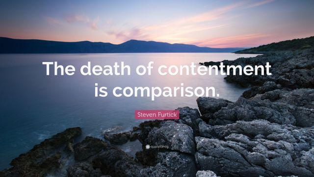 1176756-Steven-Furtick-Quote-The-death-of-contentment-is-comparison